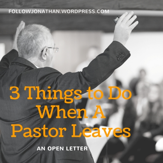 3 Things to Do When a Pastor Leaves
